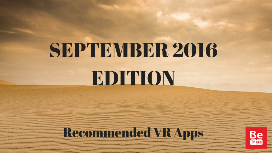 SEPTEMBER EDITION: Recommended VR Apps BeThere